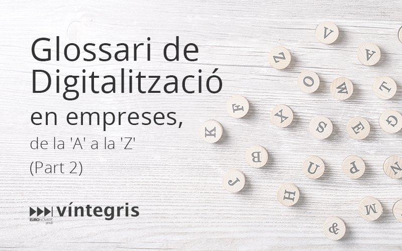 Glossari de la Digitalització en les empreses, de l'A' a la 'Z' 2