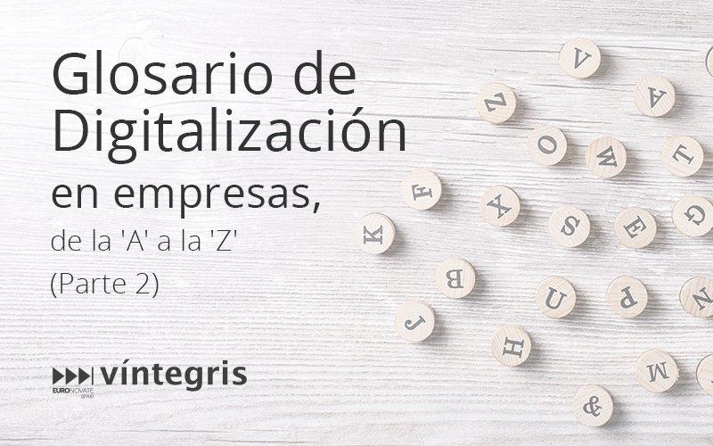 Glosario de la Digitalización en las empresas, de la 'A' a la 'Z' 2