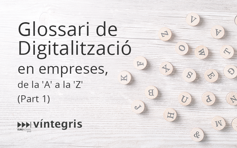 Glossari de la Digitalització en les empreses, de l'A' a la 'Z'