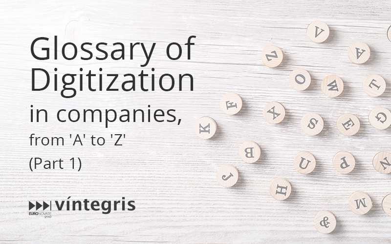Glossary of Digitization in companies, from 'A' to 'Z'